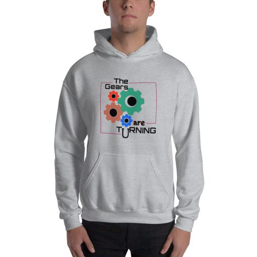 The Gears are Turning - Hooded Sweatshirt - AwesomeGraphix.com - T-Shirts, Caps, Mugs, Baby Onesies, Wall Art and more!