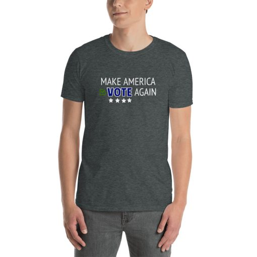 Make America Vote Again - Short-Sleeve Unisex T-Shirt - AwesomeGraphix.com - T-Shirts, Caps, Mugs, Baby Onesies, Wall Art and more!