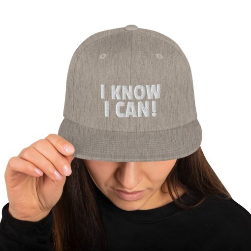 I Know I Can - Embroidered Snapback Hat - AwesomeGraphix.com - T-Shirts, Caps, Mugs, Baby Onesies, Wall Art and more!