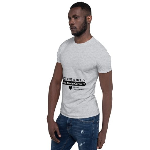 Not Just a Belly, also a Baby Carrier for a proud Father - Funny Short-Sleeve T-Shirt - AwesomeGraphix.com - T-Shirts, Caps, Mugs, Baby Onesies, Wall Art and more!