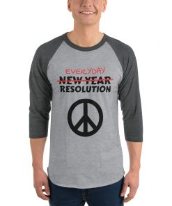 Everyday Resolution for Peace - 3/4 sleeve raglan shirt - AwesomeGraphix.com - T-Shirts, Caps, Mugs, Baby Onesies, Wall Art and more!