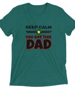 Keep Calm - You Got This Dad - Short sleeve t-shirt - AwesomeGraphix.com - T-Shirts, Caps, Mugs, Baby Onesies, Wall Art and more!