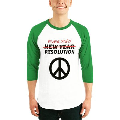 New Years Resolution Everyday Resolution Custom T-Shirt Peace
