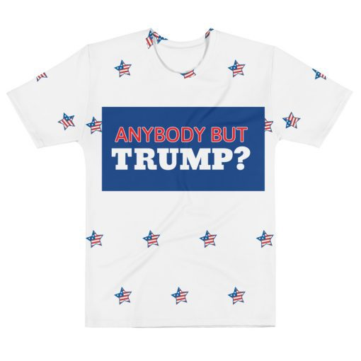Anybody but Trump? Nobody but Trump! American Elections Men's T-shirt - AwesomeGraphix.com - T-Shirts, Caps, Mugs, Baby Onesies, Wall Art and more!