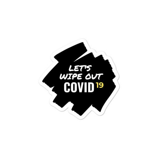 Lets Wipe Out Covid 19 - Bubble-free stickers - AwesomeGraphix.com - T-Shirts, Caps, Mugs, Baby Onesies, Wall Art and more!