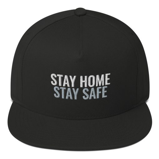Stay Home, Stay Safe - Flat Bill Cap - AwesomeGraphix.com - T-Shirts, Caps, Mugs, Baby Onesies, Wall Art and more!