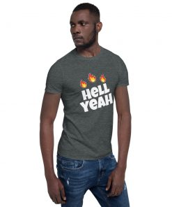 Hell Yeah! Flaming - Short-Sleeve Unisex T-Shirt - AwesomeGraphix.com - T-Shirts, Caps, Mugs, Baby Onesies, Wall Art and more!