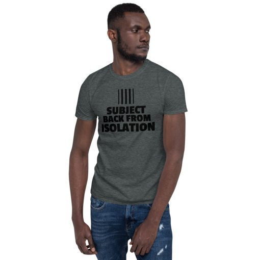 Subject Back from Isolation - with Barcode - Short-Sleeve Unisex T-Shirt - AwesomeGraphix.com - T-Shirts, Caps, Mugs, Baby Onesies, Wall Art and more!